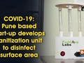 COVID-19: Pune based start-up develops sanitization unit to disinfect surface area