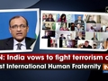 UN: India vows to fight terrorism on first International Human Fraternity Day