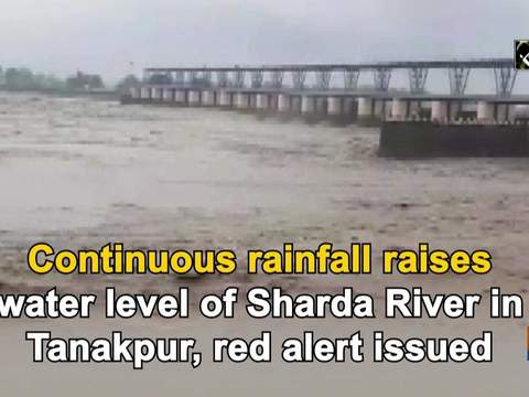 Continuous rainfall raises water level of Sharda River in Tanakpur, red alert issued