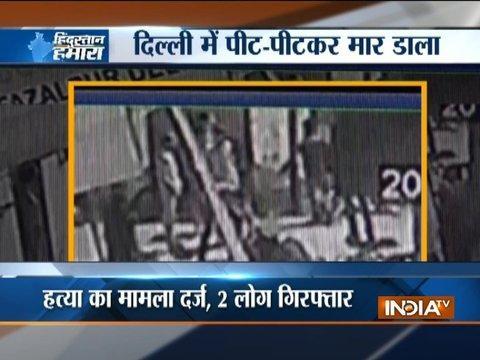 Murder caught on camera: 34-year-old man was allegedly beaten to death in Delhi's Madhu Vihar