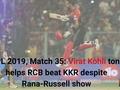IPL 2019: Virat Kohli ton helps RCB beat KKR despite Rana-Russell show