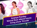 Bollywood actors Ananya Panday and Nimrat Kaur attended third edition of design fair D/code.