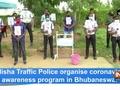 Odisha Traffic Police organise coronavirus awareness program in Bhubaneswar