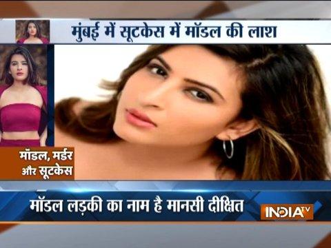 मुंबई: मॉडल मानसी दीक्षित का मर्डर, 2 घंटे में पुलिस ने सुलझाया पूरा केस