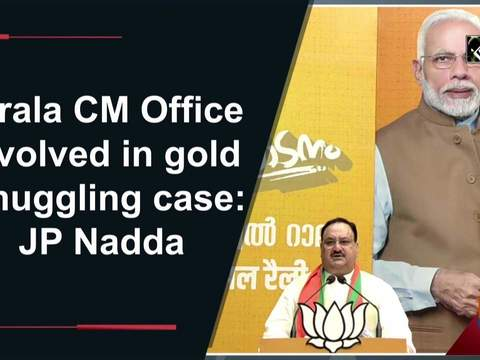 Kerala CM Office involved in gold smuggling case: JP Nadda