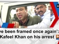 'I've been framed once again': Kafeel Khan on his arrest