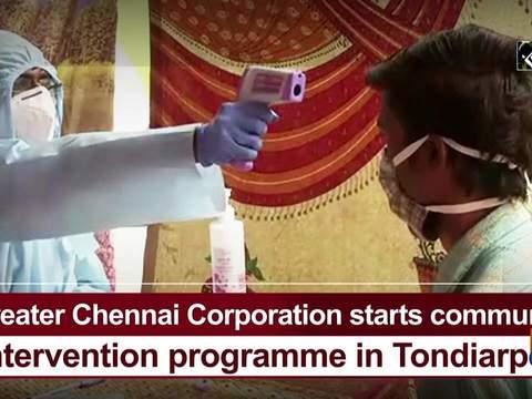Greater Chennai Corporation starts community intervention programme in Tondiarpet