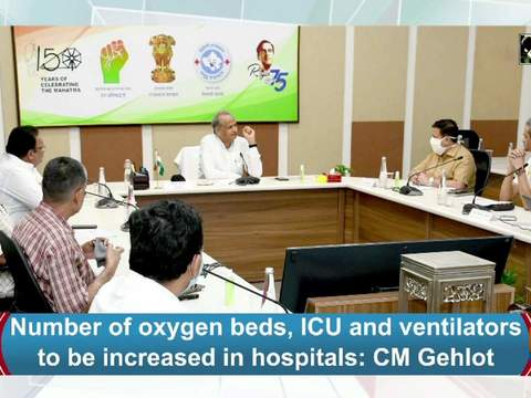 Number of oxygen beds, ICU and ventilators to be increased in hospitals: CM Gehlot