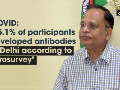 COVID: '25.1% of participants developed antibodies in Delhi according to serosurvey'