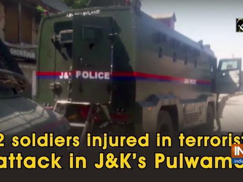 2 soldiers injured in terrorist attack in JandK's Pulwama
