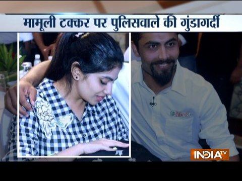 क्रिकेटर रविंद्र जडेजा की पत्नी से पुलिसवाले ने की मारपीट