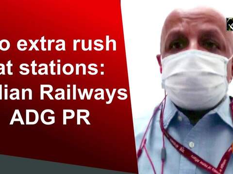 No extra rush at stations: Indian Railways ADG PR