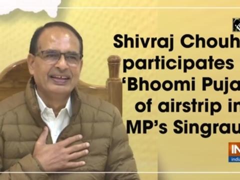 Shivraj Chouhan participates in 'Bhoomi Pujan' of airstrip in MP's Singrauli
