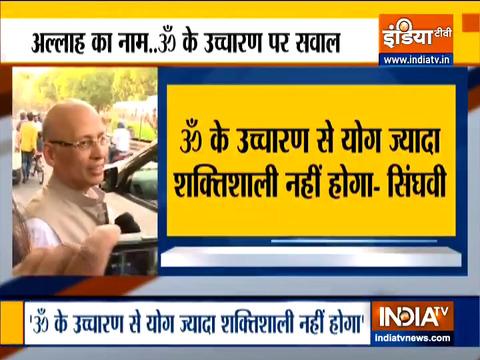 Congress leader Abhishek Manu Singhvi's controversial statement on Chanting 'OM' During Yoga