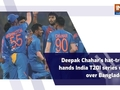 Deepak Chahar's hat-trick hands India T20I series win over Bangladesh