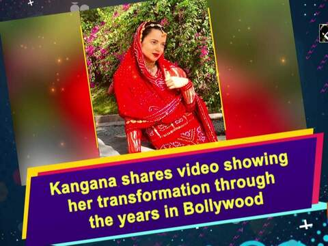 Kangana shares video showing her transformation through the years in Bollywood