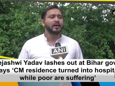 Tejashwi Yadav lashes out at Bihar govt, says 'CM residence turned into hospital while poor are suffering'