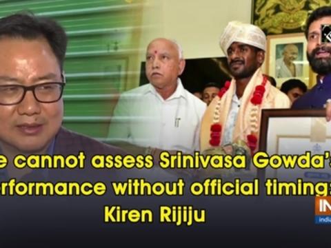 We cannot assess Srinivasa Gowda's performance without official timing: Kiren Rijiju