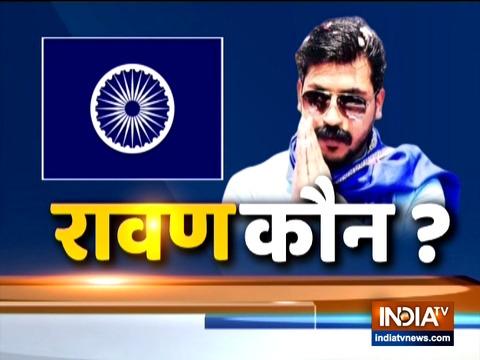 Who is Chandrashekhar Azad urf Ravan | Watch special report