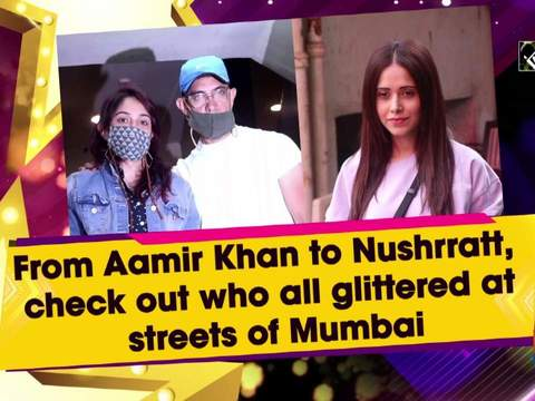 From Aamir Khan to Nushrratt, check out who all glittered at streets of Mumbai