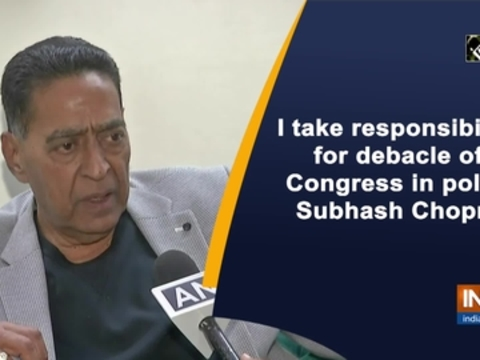 I take responsibility for debacle of Congress in polls: Subhash Chopra