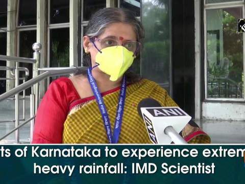 Parts of Karnataka to experience extremely heavy rainfall: IMD Scientist