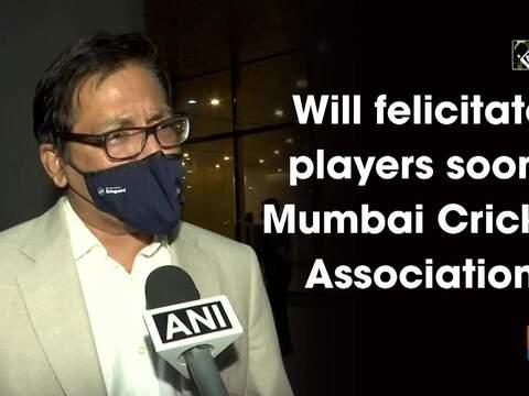 Will felicitate players before England series: Mumbai Cricket Association