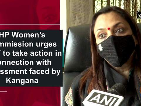 HP Women's Commission urges NCW to take action in connection with harassment faced by Kangana
