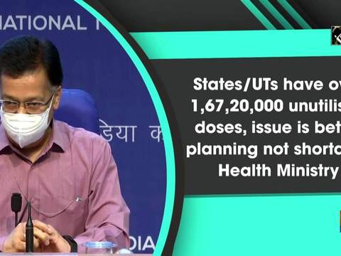 States/UTs have over 1,67,20,000 unutilised doses, issue is better planning not shortage: Health Ministry
