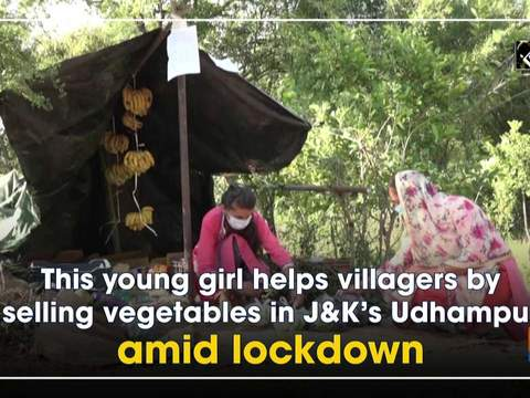 This young girl helps villagers by selling vegetables in JandK's Udhampur amid lockdown