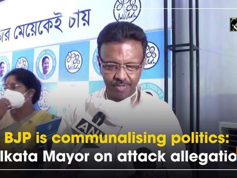 BJP is 'communalising politics': Kolkata Mayor on attack allegations