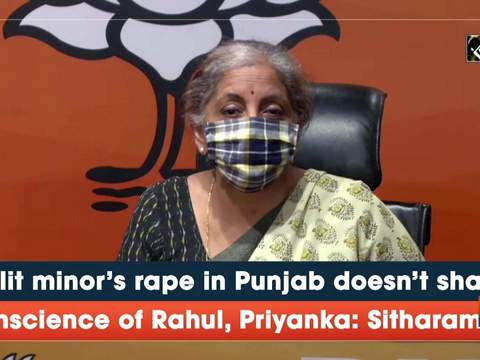 Dalit minor's rape in Punjab doesn't shake conscience of Rahul, Priyanka: Sitharaman