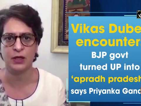 Vikas Dubey encounter: BJP govt turned UP into 'apradh pradesh', says Priyanka Gandhi