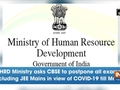 HRD Ministry asks CBSE to postpone all exams including JEE Mains in view of COVID-19 till Mar 31