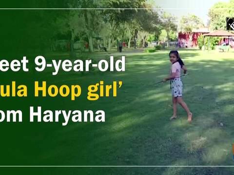 Meet 9-year-old 'Hula Hoop girl' from Haryana
