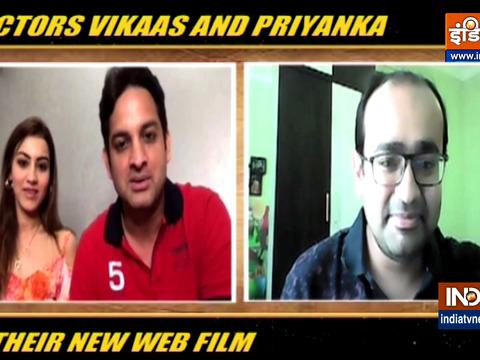 विकास कलंतरी और प्रियंका ने अपनी नई वेब फिल्म के बारे में की बात