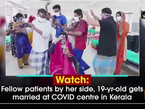 Watch: Fellow patients by her side, 19-yr-old gets married at COVID centre in Kerala