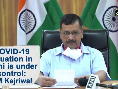 COVID-19 situation in Delhi is under control: CM Kejriwal
