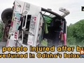 7 people injured after bus overturned in Odisha's Balasore