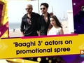 'Baaghi 3' actors on promotional spree