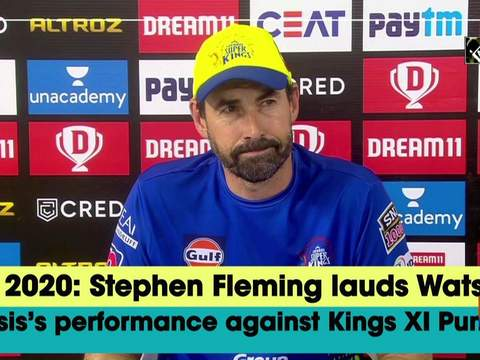 IPL 2020: Stephen Fleming lauds Watson, Plessis's performance against Kings XI Punjab