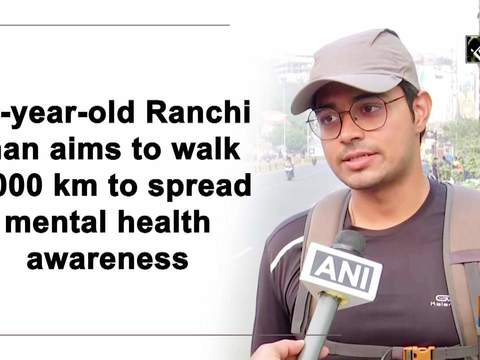 23-year-old Ranchi man aims to walk 4,000 km to spread mental health awareness