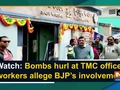Watch: Bombs hurl at TMC office, workers allege BJP's involvement