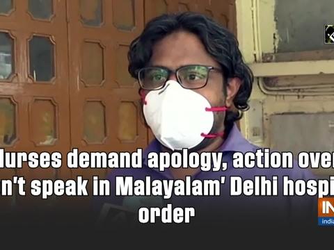 Nurses demand apology, action over 'don't speak in Malayalam' Delhi hospital order