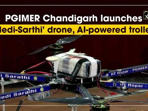 PGIMER Chandigarh launches 'Medi-Sarthi' drone, AI-powered trolley
