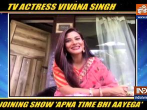 Actress Vivana Singh on joining the show 'Apna Time Bhi Aayega'