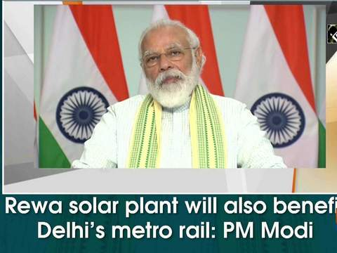 Rewa solar plant will also benefit Delhi's metro rail: PM Modi