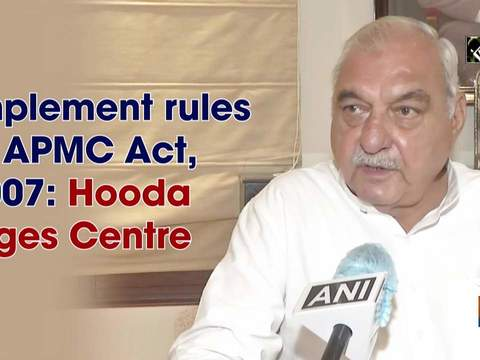 Implement rules of APMC Act, 2007: Hooda urges Centre