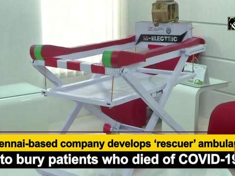 Chennai-based company develops 'rescuer' ambulance to bury patients who died of COVID-19