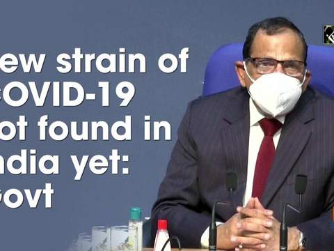 New strain of COVID-19 not found in India yet: Govt